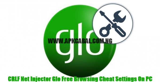 Glo Free Browsing Cheat Settings On PC For CRLF Net Injector