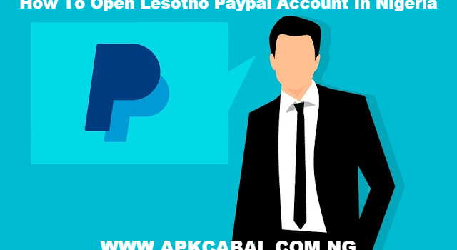 How To Open Lesotho Paypal Account In Nigeria