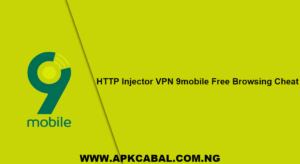 HTTP Injector VPN 9mobile Free Browsing cheat