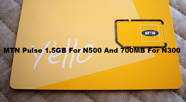 MTN Pulse 1.5GB For N500 And 700MB For N300