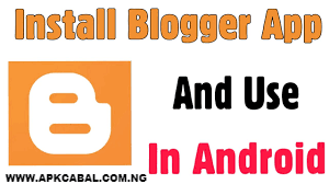blogger apk download