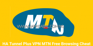 How To Activate mtn Free Browsing Cheat ha tunnel plus v