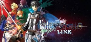 Fate EXTELLA LINK Android